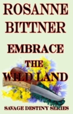 Embrace the Wild Land