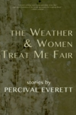 Weather and Women Treat Me Fair