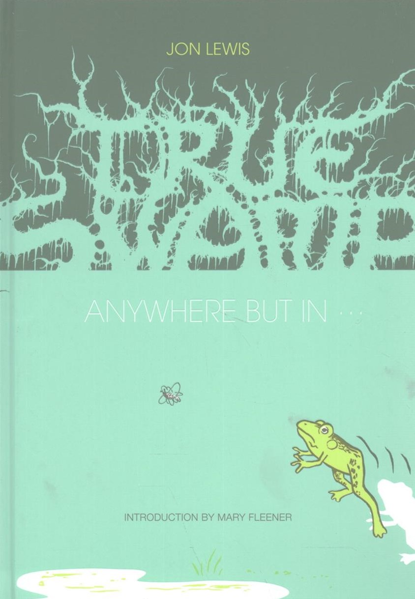True Swamp 2: Anywhere But In . . .