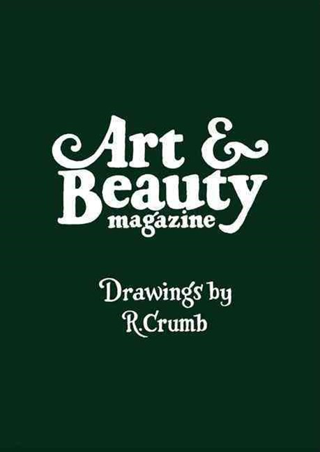 Robert Crumb: Art & Beauty: Volumes 1 3 (Limited Edition)