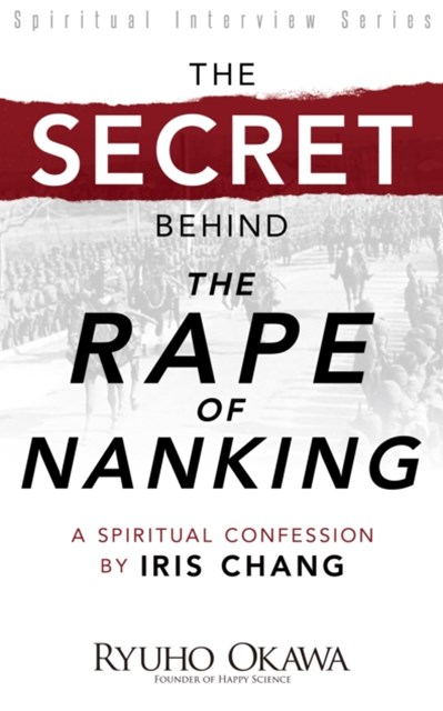 Secret Behind &quote;The Rape of Nanking&quote;