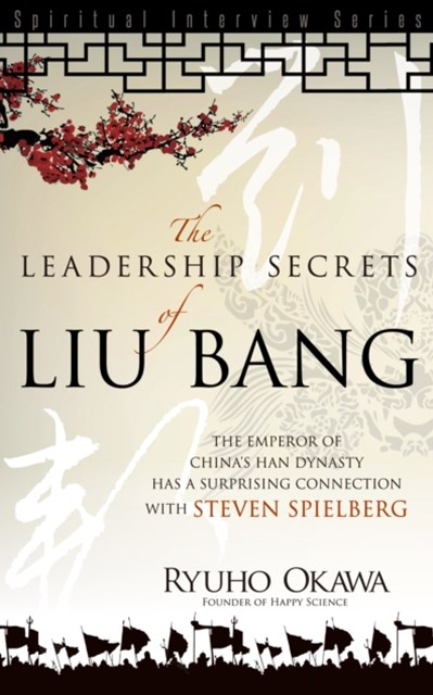 Leadership Secrets of Liu Bang