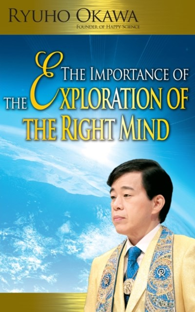 Importance of the Exploration of the Right Mind