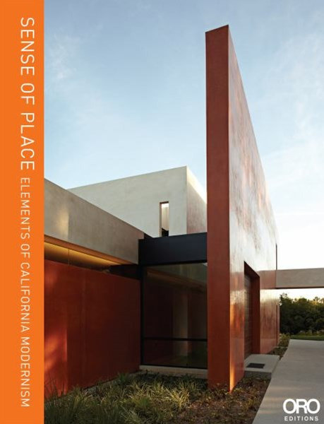 Sense of Place: Elements of California Modernism. Kovac Architects