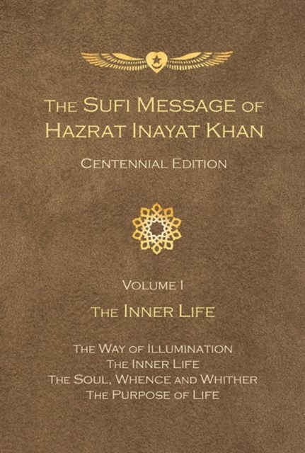 Sufi Message of Hazrat Inayat Khan Centennial Edition