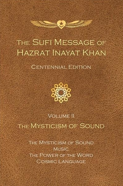 The Sufi Message of Hazrat Inayat Khan