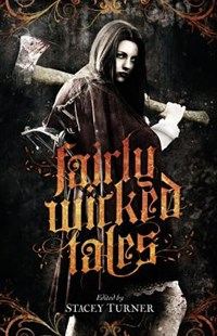 Fairly Wicked Tales by Hal Bodner, Stacey Turner, Vekah McKeown (9781941987452) - PaperBack - Fantasy