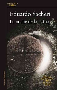 La Noche de la Usina by Alfaguara Alfaguara, Eduardo Sacheri (9781941999813) - PaperBack - Modern & Contemporary Fiction General Fiction
