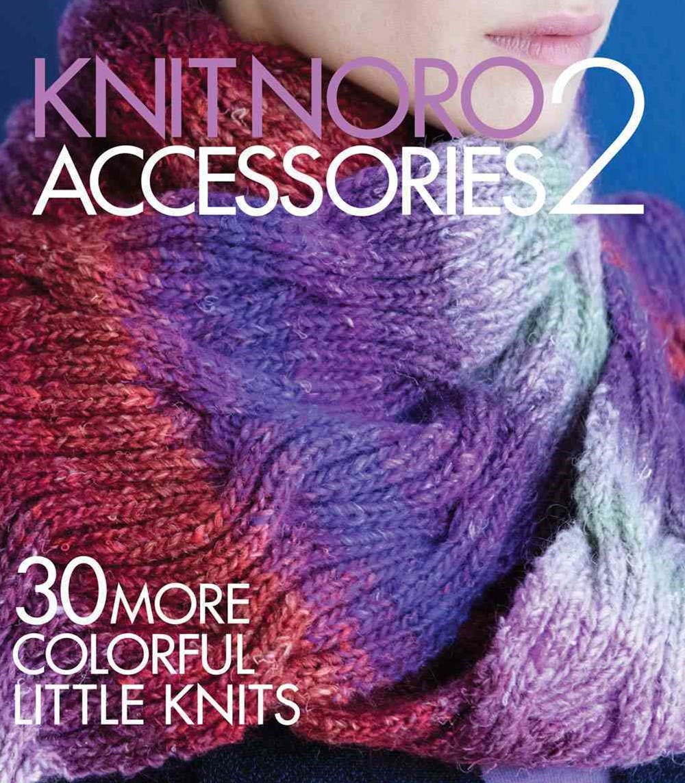 Knit Noro: Accessories 2