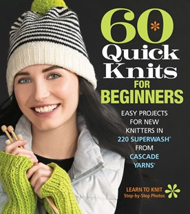 60 Quick Knits for Beginners by Sixth&Spring Books (9781942021872) - PaperBack - Craft & Hobbies Needlework