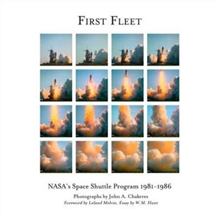 First Fleet by John Chakeres, Leland Melvin, W.M. Hunt (9781942084587) - HardCover - Art & Architecture Photography - Pictorial