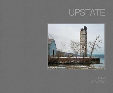Upstate by Alison Nordström, Tema Stauffer, Aliu Xhenet (9781942084594) - HardCover - Art & Architecture Photography - Pictorial