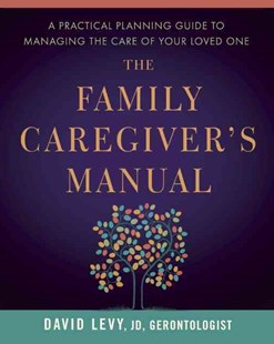 Family Caregiver's Manual by David Levy (9781942094128) - PaperBack - Health & Wellbeing General Health