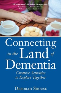 (ebook) Connecting in the Land of Dementia - Health & Wellbeing General Health