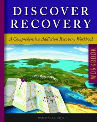 Discover Recovery: A Comprehensive Addiction Recovery Workbook