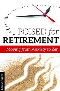 Poised for Retirement by Louise Nayer (9781942094395) - PaperBack - Business & Finance Finance & investing