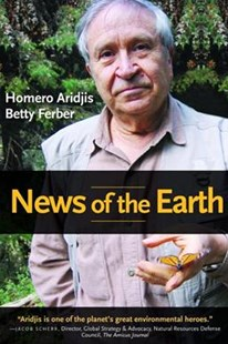 News of the Earth by Aridjis, Homero/ Ferber, Betty, Betty Ferber (9781942134091) - PaperBack - Biographies General Biographies