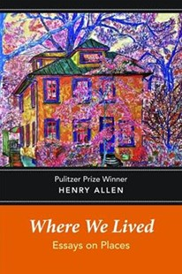 Where We Lived by Henry Allen (9781942134442) - PaperBack - Biographies General Biographies