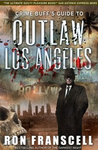 (ebook) Crime Buff's Guide to Outlaw Los Angeles - Travel North America Travel Guides