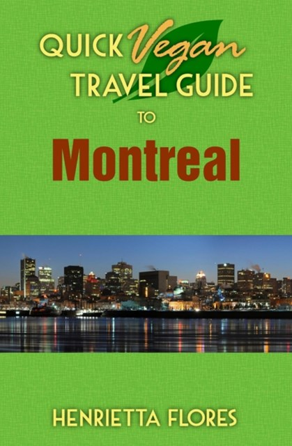 (ebook) Quick Vegan Travel Guide to Montreal