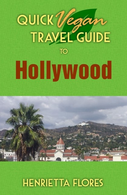 (ebook) Quick Vegan Travel Guide to Hollywood