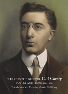 Clearing the Ground by C. P. Cavafy, Martin McKinsey (9781942281009) - PaperBack - Poetry & Drama Poetry
