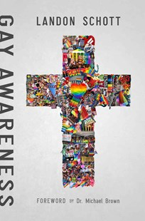 Gay Awareness by Landon Schott, Michael Brown (9781942306481) - PaperBack - Religion & Spirituality Christianity