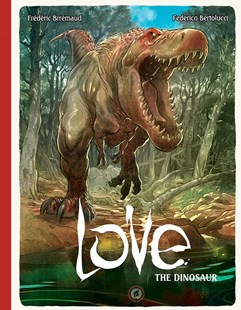 Love: The Dinosaur by Frederic Brremaud, Federico Bertolucci (9781942367369) - HardCover - Children's Fiction Older Readers (8-10)
