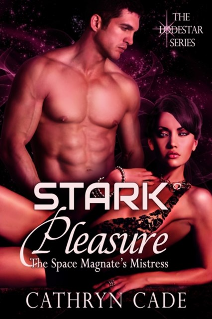 Stark Pleasure: The Space Magnate's Mistress