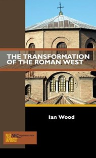 The Transformation of the Roman West by Ian Wood (9781942401438) - PaperBack - History Ancient & Medieval History