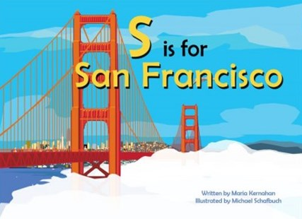 S Is for San Francisco by Maria Kernahan, Michael Schafbuch (9781942402510) - HardCover - Non-Fiction