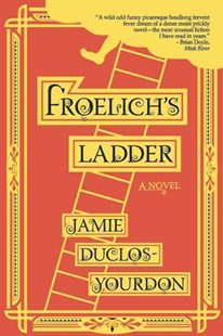 Froelich's Ladder by Jamie Duclos-Yourdon (9781942436195) - PaperBack - Fantasy