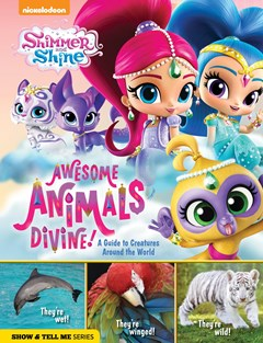 Shimmer and Shine: Awesome Animals Divine!