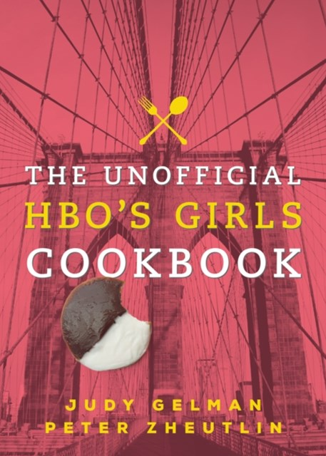 Unofficial HBO's Girls Cookbook