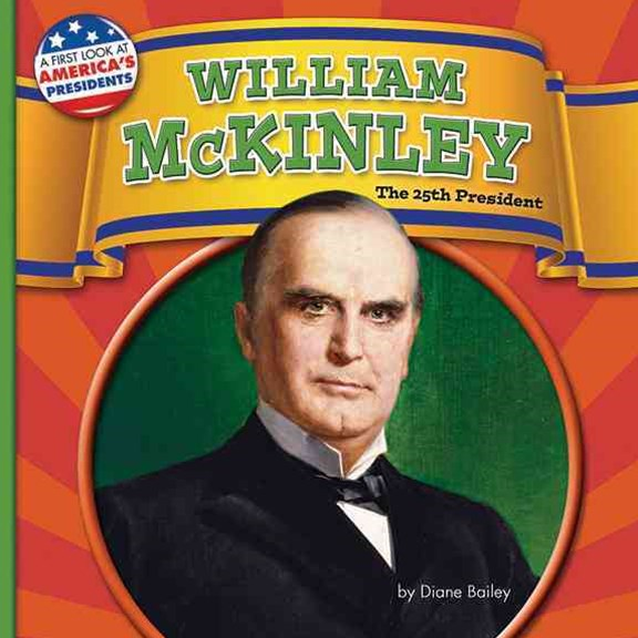 William McKinley, the 25th President