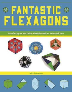 Fantastic Flexagons by Nick Robinson (9781944686109) - PaperBack - Non-Fiction Art & Activity