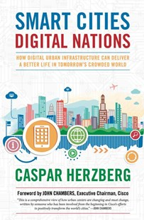 Smart Cities, Digital Nations by Herzberg, Caspar/ Chambers, John (FRW), John Chambers (9781944903152) - HardCover - Art & Architecture Architecture