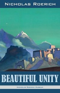 Beautiful Unity by Nicholas Roerich (9781947016460) - PaperBack - Art & Architecture General Art