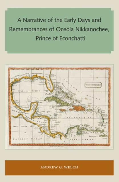 Narrative of the Early Days and Remembrances of Oceola Nikkanochee, Prince of Econchatti