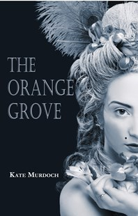 The Orange Grove by Kate Murdoch (9781947548220) - PaperBack - Historical fiction