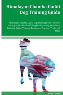 Himalayan Chamba Gaddi Dog Training Guide by Adrian Davies (9781974154555) - PaperBack - Pets & Nature Domestic animals