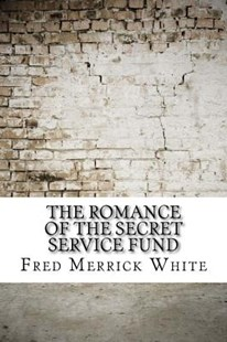 The Romance of the Secret Service Fund by Fred Merrick White (9781974538294) - PaperBack - Modern & Contemporary Fiction General Fiction