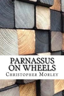 Parnassus on Wheels by Christopher Morley (9781974690459) - PaperBack - Modern & Contemporary Fiction General Fiction