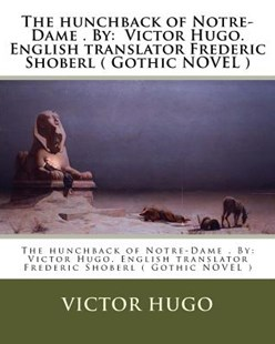 The Hunchback of Notre-dame by Victor Hugo, Frederic Shoberl (9781975700713) - PaperBack - Modern & Contemporary Fiction General Fiction