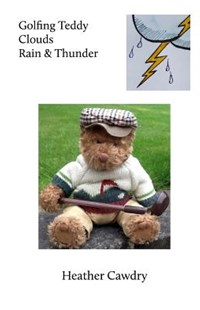 Golfing Teddy Clouds Rain & Thunder by Heather Cawdry, Sue Porter (9781975912185) - PaperBack - Science & Technology