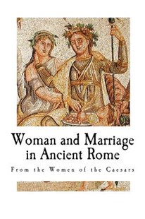 Woman and Marriage in Ancient Rome by Guglielmo Ferrero (9781976129117) - PaperBack - History Roman