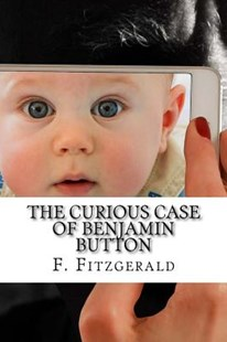 The Curious Case of Benjamin Button by F. Scott Fitzgerald (9781976223402) - PaperBack - Modern & Contemporary Fiction General Fiction