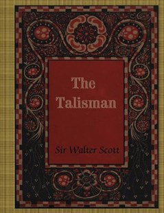 The Talisman by Scott, Walter, Sir (9781977674487) - PaperBack - Classic Fiction