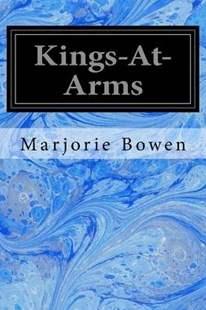 Kings-at-arms by Marjorie Bowen (9781977782687) - PaperBack - Classic Fiction