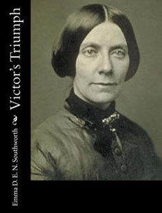 Victor's Triumph by Emma Dorothy Eliza Nevitte Southworth (9781977838957) - PaperBack - Reference
